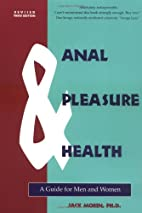 Anal Pleasure & Health: A Guide for Men and…