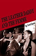 Leather Daddy and the Femme by Carol Queen