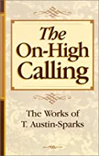 The On-High Calling (Works of T.…