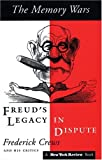 Crews, Frederick: Memory Wars: Freud's Legacy in Dispute
