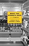 Powers, J.F.: Wheat That Springeth Green