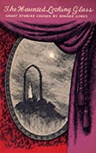 Edward Gorey's Haunted Looking Glass by…