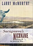 McMurtry, Larry: Sacagawea&#39;s Nickname: Essays on the American West