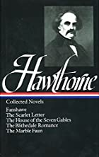 Nathaniel Hawthorne : Collected Novels:…