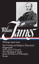 Writings, 1902-1910 : The Varieties of…