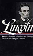 Lincoln: Speeches and Writings: Volume 1:…