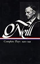 Eugene O'Neill : Complete Plays 1920-1931…