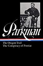 Francis Parkman : The Oregon Trail / The…