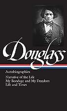 Frederick Douglass : Autobiographies :…