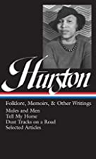 Zora Neale Hurston : Folklore, Memoirs, and…