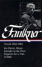 William Faulkner : Novels 1942-1954 : Go…