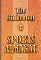 The Bathroom Sports Almanac by Jack Kreismer