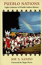 Pueblo Nations: Eight Centuries of Pueblo…