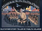 Velarde, Pablita: Old Father Storyteller: Grandfather Stories of the Pueblo Native American Indians
