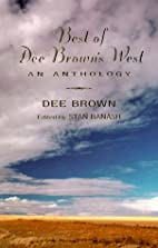 Best of Dee Brown's West: An Anthology by…
