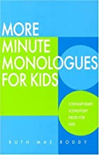More Minute Monologues for Kids by Ruth M.…