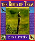 Tveten, John L.: The Birds of Texas