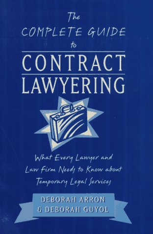 the-complete-guide-to-contract-lawyering-what-every-lawyer-and-law-firm-needs-to-know-about-temporary-legal-services
