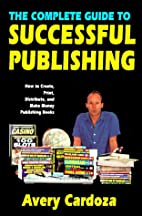 Complete Guide To Successful Publishing by…
