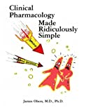 Olson, James: Clinical Pharmacology Made Ridiculously Simple: Clinical Pharmacology Made Ridiculously Simple