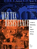 Hedemann, Ed: War Tax Resistance: A Guide to Withholding Your Support from the Military
