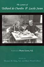 Letters of Teilhard de Chardin and Lucile…