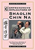 Yang, Jwing-Ming: Comprehensive Applications of Shaolin Chin Na