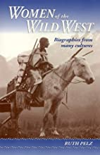Women of the Wild West: Biographies from…