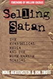 Trott, Jon: Selling Satan: The Tragic History of Mike Warnke