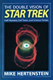 Hertenstein, Mike: The Double Vision of Star Trek: Half-Humans, Evil Twins, and Science Fiction