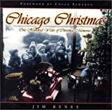 Benes, Jim: Chicago Christmas: One Hundred Years of Christmas Memories