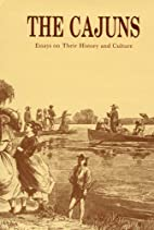 The Cajuns: Essays on Their History and…