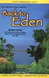 Kloss, Jethro: Back to Eden: The Classic Guide to Herbal Medicine, Natural Foods, and Home Remedies since 1939