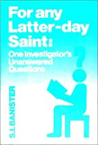 For Any Latter-Day Saint: One Investigator's…