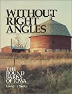 Without Right Angles: The Round Barns of…