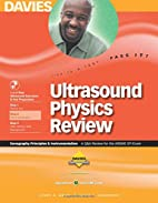Ultrasound Physics Review: A Review for the…