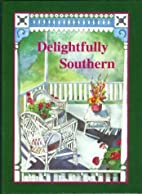 Delightfully Southern by Dot Gibson