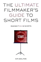 The Ultimate Filmmaker's Guide to Short…