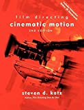 Katz, S. D.: Cinematic Motion: Film Directing  A Workshop for Staging Scenes