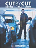 Chandler, Gael: Cut By Cut: Editing Your Film Or Video
