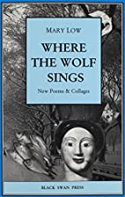Where the Wolf Sings: New Poems & Collages…