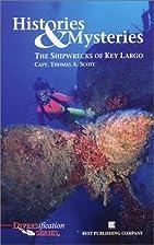 Histories & Mysteries: The Shipwrecks of Key…