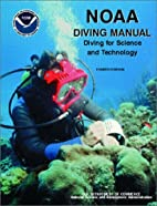 NOAA Diving Manual: Diving for Science and…