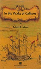 In the Wake of Galleons by Robert Marx