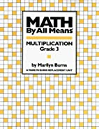 Math by All Means: Multiplication, Grade 3…