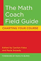 The Math Coach Field Guide: Charting Your…