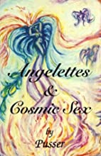 Angelettes and Cosmic Sex by Pusser