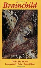 Brainchild by David Jay Brown