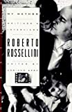 Rossellini, Roberto: My Method: Writings and Interviews