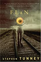 Flan: A Novel by Stephen Tunney